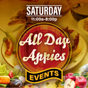 Saturdays: All Day Appies