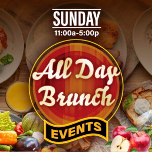 Sundays: All Day Brunch